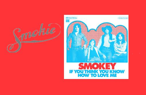 Smokie If You Think You Know How to Love Me