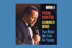 "Frank Sinatra mit ""Summer Wind"" in den Song-Geschichten 293"
