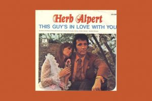 "Herb Alpert mit ""This Guy's In Love With You"" in den Song-Geschichten 116"