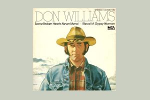 "Don Williams mit ""Some Broken Hearts Never Mend"" in den Song-Geschichten 152"